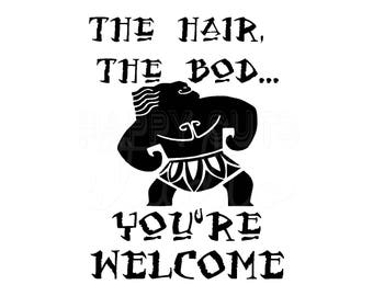 Maui The Hair, the Bod You're Welcome Moana Disney World Vacation Family Father Dad Son Aulani Hawaii Tropical  Disney Iron On for Shirt 204