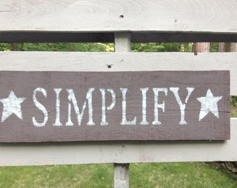 Rustic Decor, Fixer Upper Decor, Farmhouse Sign, Simplify, Wooden Sign, Rustic Sign, Housewarming Gift, Country Home Decor, Country Home