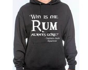 Unisex Disney Hoodie Why is the Rum always gone? Disneyland Hoodie Disney World Sweatshirt shirt Magic Kingdom Hoodie Tangled Hoodie