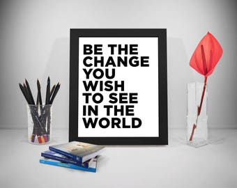 Be The Change You Wish To See In The World, Change Quotes Poster, Changing Quote, Positive Quotes, Inspirational Quotes, Poster Quotations