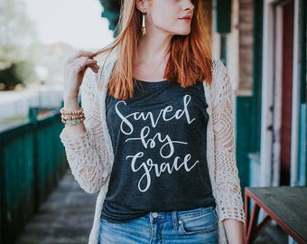 Saved By Grace, Blessed Shirt, Christian Shirt , Christian Tshirt, Woman Graphic TShirt, Mom Shirt, Summer Tank, Summer Mom Shirt, Mom Life