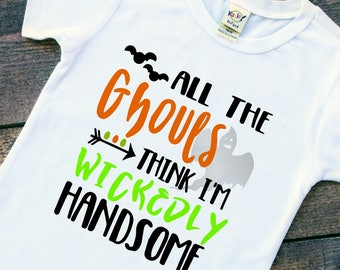 All the ghouls think I'm wickedly handsome baby boy toddler Halloween bodysuit tshirt