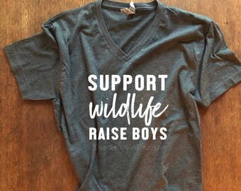 Support Wildlife Raise Boys - Boy Mom Tee - Toddler Life - Graphic Tee - Woman's Tees