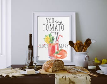 You Say Tomato, I Say Bloody Mary | Bloody Mary | Bar Sign | Kitchen Sign | Alcohol | Brunch | Typography | Digital Download | Kitchen