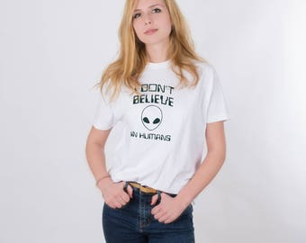 Alien Shirt I Don't Believe in Humans Ufo Shirt Ufo Swag Spaceship Art Shirt Alien Clothing Space Galaxy Indie Shirt Grunge Shirt PA1158