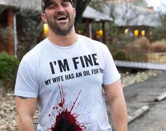 I'm Fine. My Wife has an Oil for This - Essential Oil Men's Shirts  | doTERRA Men | Young Living Men
