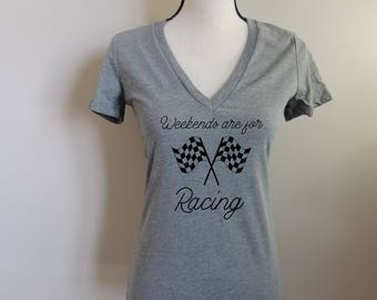 Weekends are for Racing Women's Shirt // Car girl shirts, racetrack shirts, gifts for racers wife, gifts for racing mom, racing shirt