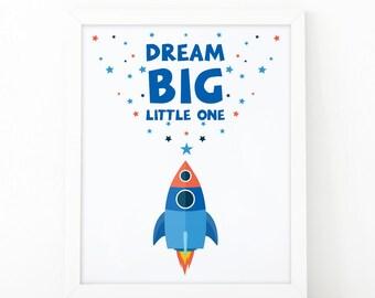 Dream Big Little One, kids room decor, Instant Download, Nursery Wall Art, dream big print, Kids wall art, Dream big, printable art, rocket