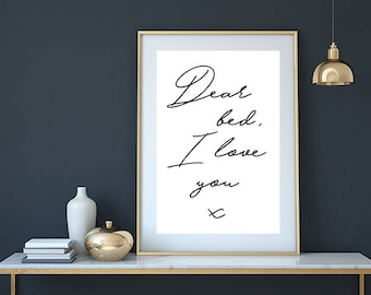 Dear bed, I love you, Quote print, bedroom wall art, bedroom decor, bedroom print, bedroom wall decor, funny print, bedroom poster