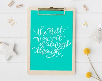 the best way out is always through print | inspirational print | motivational print | inspirational quote | typography art | hand lettered