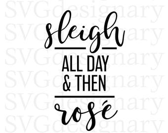 Sleigh All Day & Then Rose (Christmas, Holiday) Black/White SVG PNG Download