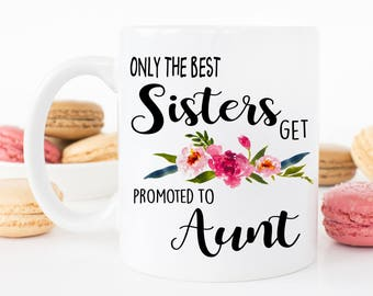 Only the best sisters get promoted to aunt, New Aunt, Pregnancy Announcement, Baby announcement, the best sisters, aunt to be, sister