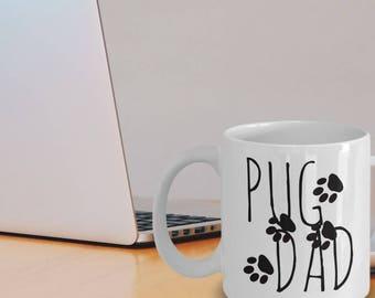 "Pug Dad Mug ""Unique Pug Coffee Mug With Paws - Pug Dad"" Pug Gifts Ideas"