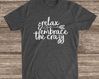Relax & Embrace the Crazy Dark Heather Grey T-shirt - Crazy Family Shirts - Family Reunion Shirts - Funny Mom T-shirts