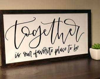 together is our favorite place to be | wood-framed canvas | 8x16