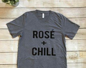 Rose + Chill | Rose Shirt | Girls Weekend Shirt | Rose T-Shirt | Chill Shirt