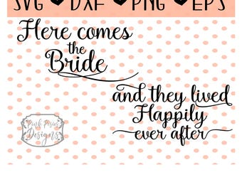 Here Comes the Bride SVG Cutting File, Bride SVG File for Wedding, Here comes the Bride SVG Cut File for Cameo, Wedding svg