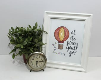 Oh the Places You'll Go ~ 8x10 PRINT ~ FRAMED ~ Hand-Lettered ~ Dr. Seuss Quote ~ Watercolor
