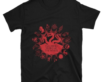 Game of Thrones - Break the Wheel unisex t-shirt