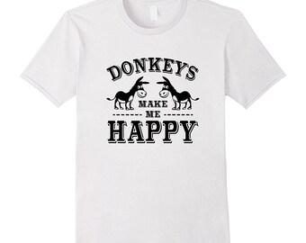 Donkey Shirt - Gift For Donkey - Burro Gift - Donkey Tee - Donkey Top - Burro Shirt - Donkeys Make Me Happy