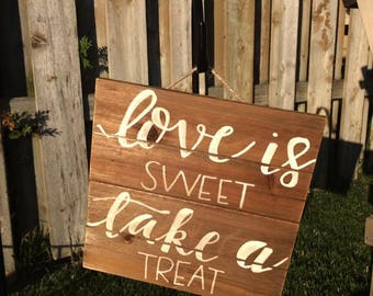 "Handpainted ""Love is Sweet, Take a Treat"" Wood Sign"