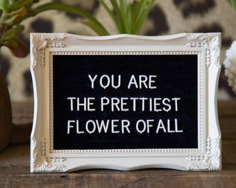 You Are The Prettiest Flower Of All Frame