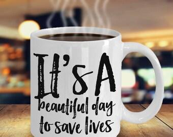 It's a Beautiful Day To Save Lives Mug | Nurse Gift Mug | Nurse Gift Funny | Nurse Gift ideas | Gifts for Nurse | Nurse Coffee Mug