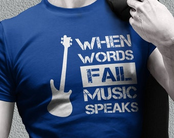 Guitar shirt - guitar gifts - when words fail music speaks tee shirts for men - guitar clothing - guitar t-shirt - guitar apparel for men