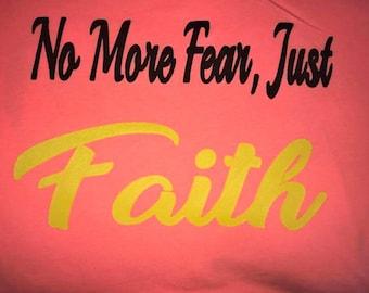 No More Fear Just Faith White Shirt Small - 5XL Prison Parole Freedom Hope Success