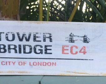 TOWER BRIDGE EC4, Reclaimed Timber Street Sign, Gift, Barware, Fun, Rustic, Man Cave, London Street Signs, White Wash, Handmade