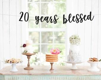 20 Years Blessed, Birthday Decoration, Birthday Banner, Anniversary Banner, Party Banner, Photo Prop, Glitter Banner, Milestone Birthday