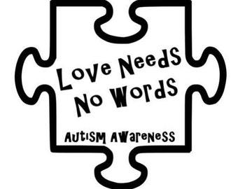 Puzzle Piece Decal - Autism Awareness - Love Needs No Words