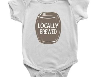 Locally Brewed Baby Onesie, Locally Brewed Bodysuit, Beer Onesie, Funny Baby Onesie, Unique Baby Onesie, Unisex Baby Gift, Baby Shower Gift