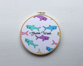 "Modern Embroidery Hoop ""Shark Week"" Hand Stiched // Animal ~ Funny ~ Wall Art ~ Printed ~ Shark ~ Ocean ~ Quote ~ Cute & Colorful"