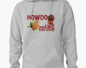 How Do You Like Them Apples - Will Hunting Pullover Hoodie