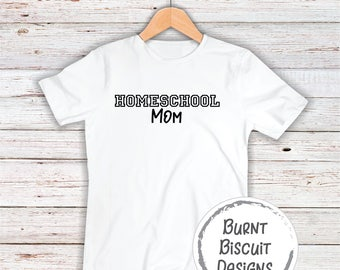 Homeschool Mom Homeschool Shirt