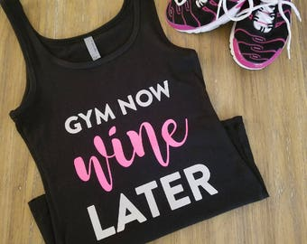 Gym Now Wine Later Racerback Tank Top - Gym Workout Shirt  - Cute Funny