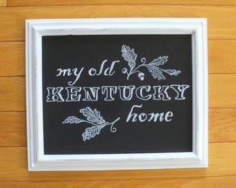 Handcrafted Chalkboard Art:   My Old Kentucky Home