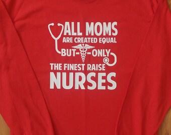 Nursing - Finest Moms Raise Nurses (long sleeve)