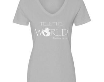 Tell the World Women's V Neck Christian T Shirt