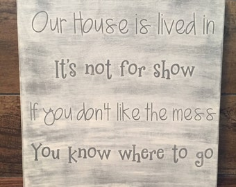 Our house is lived in, wood sign, home decor