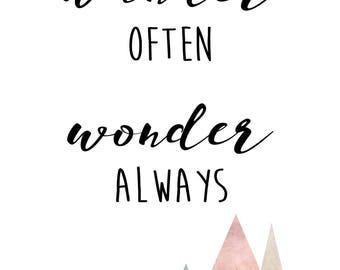 wander often wonder always - typography adventure quote - print