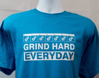 Grind Hard Everyday T-Shirt