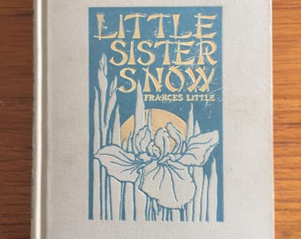 1909, Little Sister Snow, by Frances Little, illustrations by Genjiro Kataoka, with Japanese color illustrations and tissue, vintage book
