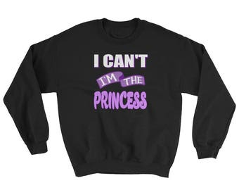 Adult Princess Sweatshirt, Diva Shirt, Funny Sweatshirt, Im Spoiled, Shirt, I Cant Shirts, Princess Shirt, Princess Sweatshirt, Purple, Gift
