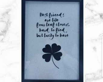 Best friends are like four leaf clovers frame