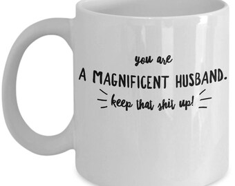 Funny Husband Gift - Husband Appreciation Mug - Husbands Valentine Birthday Anniversary - Coffee Tea Cup 11oz 15oz