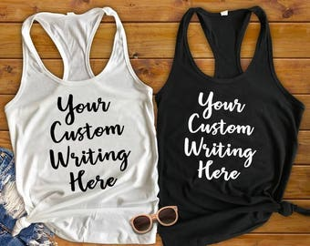 Custom Shirt, Personalized Shirt, Make Your Own Shirt, Custom Tank Top, Personalized Tank, Make Your Own Custom Wording Shirt