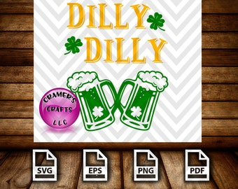 Dilly Dilly St Patrick's Day SVG, Cuttable File, Irish, png, eps, pdf, Shamrock, BeerCramer's Crafts