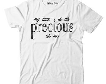 Women's White T-shirt with inspirational quote (Precious)